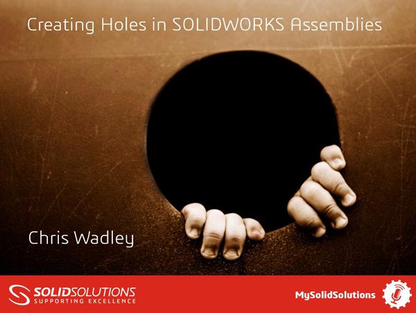 SOLIDWORKS Assemblies Webcast
