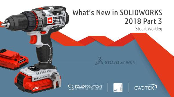 What's New in SOLIDWORKS 2018 Part 3