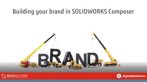 Building your  brand with SOLIDWORKS Composer