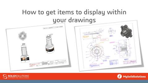 Displaying items within SOLIDWORKS drawings