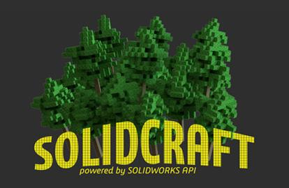SOLIDCRAFT. Using SOLIDWORKS API for fun and games