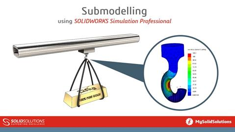 Submodelling using SOLIDWORKS Simulation Professio