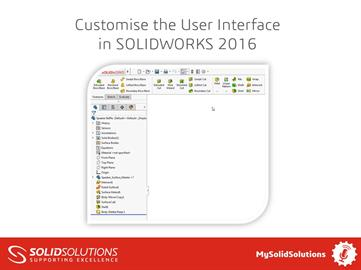 Customise the User interface in SOLIDWORKS 2016