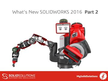 What's New SOLIDWORKS 2016 Part 2