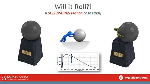 Will it roll?! - A SOLIDWORKS Motion Case Study