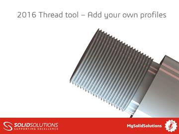 SOLIDWORKS 2016 Thread tool – Add your own profile
