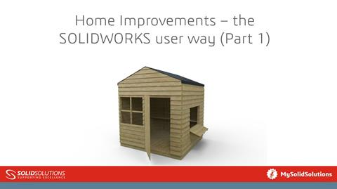SOLIDWORKS Home Improvements Webcast
