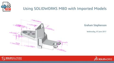 Using SOLIDWORKS MBD with Imported Models