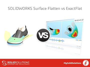 SOLIDWORKS Surface Flatten vs ExactFlat