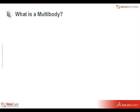 Multibody Part Modelling - SOLIDWORKS Online Tutorial